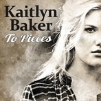 Kaitlyn Baker 'To Pieces'