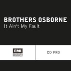 Brothers Osborne 'It Ain't My Fault'