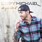 Cory Michaels 'Do You Like It'