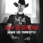 Lee Thurston 'Givin' Up Breathin' '