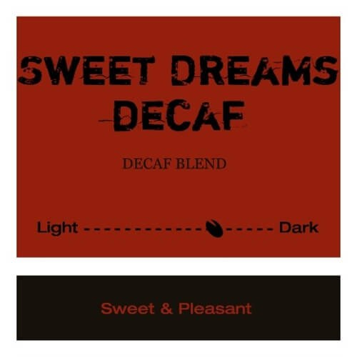 Sweet Dreams Decaf