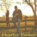 Charles Parker  ' Say Goodbye'
