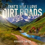 Granger Smith 'That's Why I Love Dirt Roads'