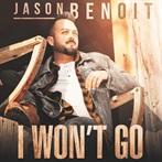 Jason Benoit  'I Won't Go'