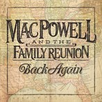 Mac Powell and the Family Reunion  'Back Again'