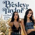 Presley & Taylor 'Everybody Wanna Be Us'