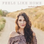 Rachel Talbott  'Feels Like Home'