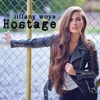 Tiffany Ways 'Hostage'