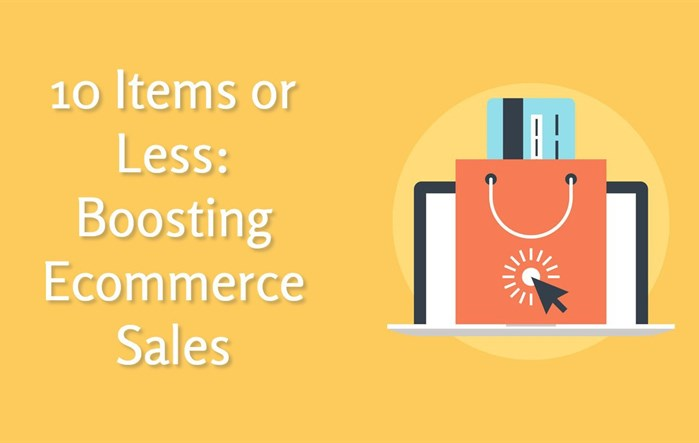 10 Items or Less: Boosting Ecommerce Sales
